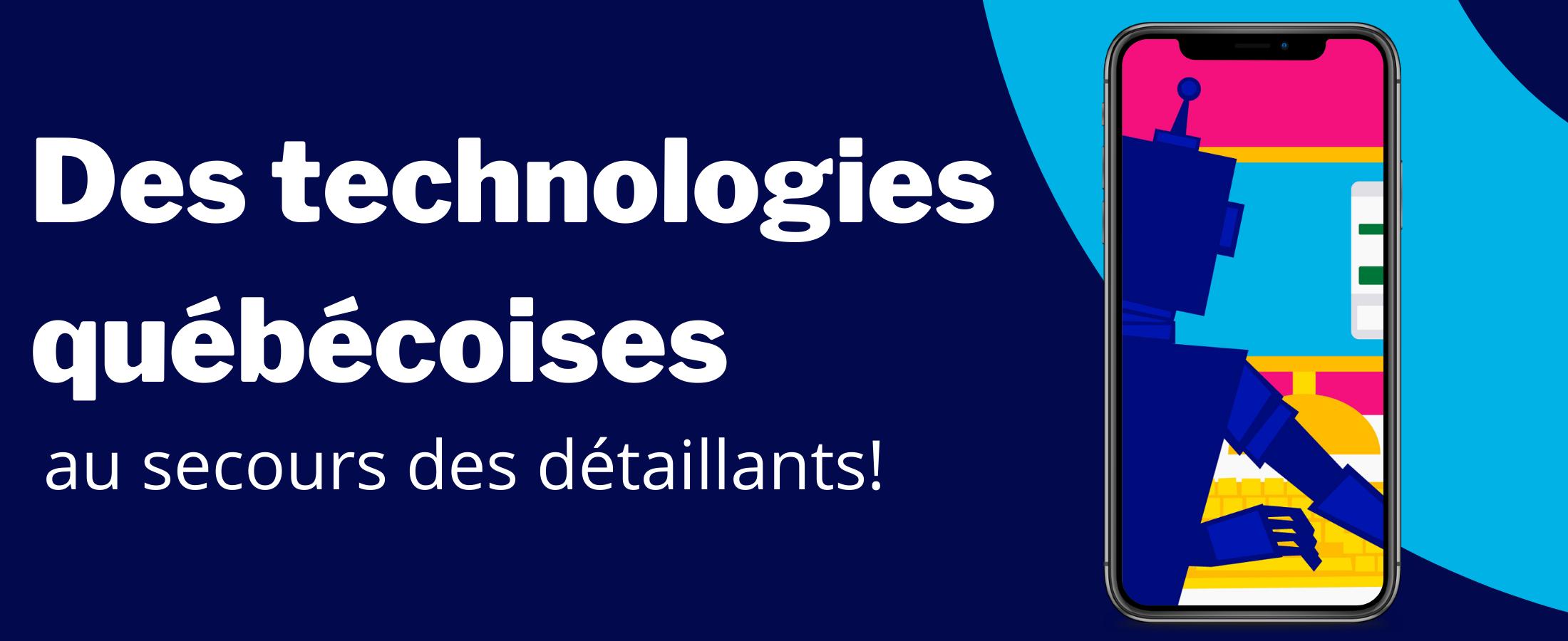 Des technologies québécoises au secours des détaillants!